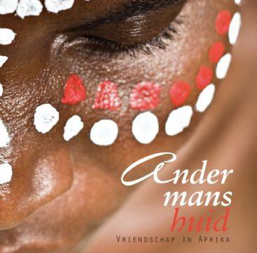Andermans huid - Vriendschap in Afrika van Anneke Grummel